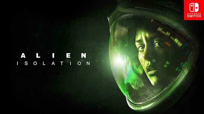 Alien: Isolation is available on Nintendo Switch..!